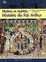 Mythes et r�alit�s, Histoire du Roi Arthur par Ferlampin-Acher