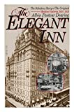 img - for The Elegant Inn: The Waldorf-Astoria Hotel, 1893-1929 by Albin Pasteur Dearing (1986-04-03) book / textbook / text book