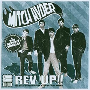 Rev Up!!: The Best Of Mitch Ryder & The Detroit Wheels
