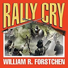 Rally Cry: The Lost Regiment, Book 1 Audiobook by William R. Forstchen Narrated by Patrick Lawlor