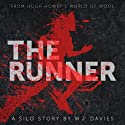 The Runner: A Silo Story (       UNABRIDGED) by W. J. Davies Narrated by Chris Patton