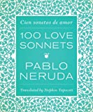img - for By Pablo Neruda One Hundred Love Sonnets: Cien sonetos de amor (English and Spanish Edition) (Bilingual) book / textbook / text book