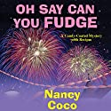 Oh Say Can You Fudge (       UNABRIDGED) by Nancy Coco Narrated by Vanessa Johansson