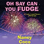 Oh Say Can You Fudge | Nancy Coco