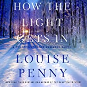 How the Light Gets In: A Chief Inspector Gamache Novel, Book 9 | Louise Penny
