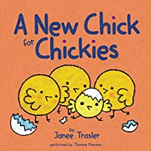 A New Chick for Chickies (       UNABRIDGED) by Janee Trasler Narrated by Therese Plummer