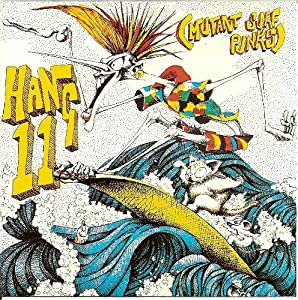 Hang 11 (Mutant Surf Punk