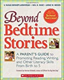 img - for Beyond Bedtime Stories: A Parent's Guide to Promoting Reading, Writing, and Other Literacy Skills from Birth to 5 book / textbook / text book