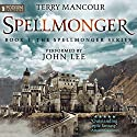 Spellmonger: Spellmonger, Book 1 Audiobook by Terry Mancour Narrated by John Lee