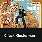 Chuck Klosterman | Michael Ian Black,Chuck Klosterman
