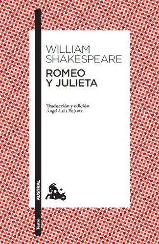 Romeo y Julieta: Traducción y edición de Ángel-Luis Pujante. Guía de lectura de Clara Calvo (Clásica)