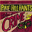 Pine Hill Haints - Live in Concert