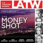 The Money Shot Hörspiel von Neil LaBute Gesprochen von: Ari Graynor, Eric McCormack, Amber Tamblyn, Jennifer Westfeldt