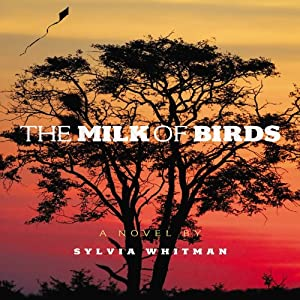 The Milk of Birds | [Sylvia Whitman]