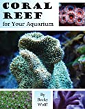 Coral Reef for Your Aquarium (English Edition)