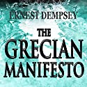The Grecian Manifesto: The Sean Wyatt Series, Book 4 (       UNABRIDGED) by Ernest Dempsey Narrated by Paul Fanning