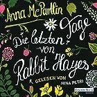 Die letzten Tage von Rabbit Hayes (       gekürzt) von Anna McPartlin Gesprochen von: Nina Petri