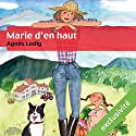Marie d'en haut Hörbuch von Agnès Ledig Gesprochen von: Marie Bouvier