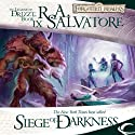 Siege of Darkness: Legend of Drizzt: Legacy of the Drow, Book 3 Audiobook by R. A. Salvatore Narrated by Victor Bevine