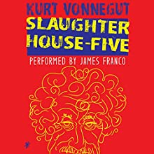 Slaughterhouse-Five | Livre audio Auteur(s) : Kurt Vonnegut Narrateur(s) : James Franco