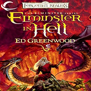 Elminster in Hell: Forgotten Realms: Elminster, Book 4 | [Ed Greenwood]