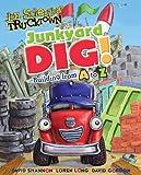 Junkyard Dig!: Building from A to Z (Jon Scieszka's Trucktown)
