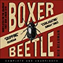 Boxer, Beetle Audiobook by Ned Beauman Narrated by Dudley Hinton