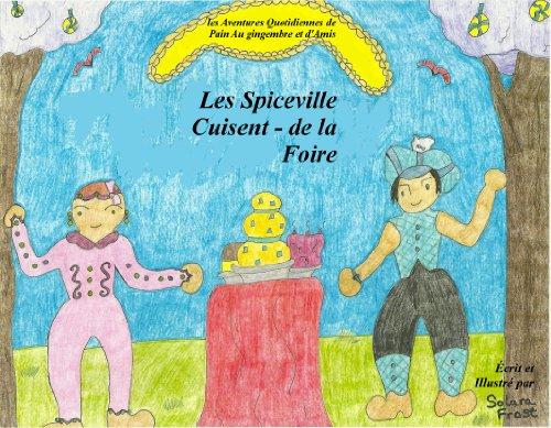 les-spiceville-cuisent-de-la-foire-les-aventures-quotidiennes-de-pain-au-gingembre-et-damis-french-l