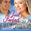 Just Perfect Audiobook by Julie Ortolon Narrated by Jane Cramer