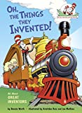 Oh, the Things They Invented!: All About Great Inventors (Cat in the Hats Learning Library)