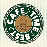 CAFE TIME BEST ~30 Premium Songs~