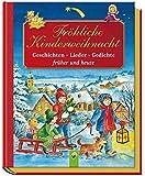 Fröhliche Kinderweihnacht: Geschichten, Lieder, Gedichte - früher und heute