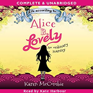Life According to… Alice B. Lovely | [Karen McCombie]