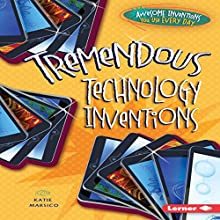 Tremendous Technology Inventions Audiobook by Katie Marsico Narrated by  Intuitive