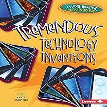 Tremendous Technology Inventions | Livre audio Auteur(s) : Katie Marsico Narrateur(s) :  Intuitive