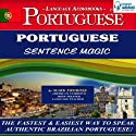 Portuguese Sentence Magic (       UNABRIDGED) by Mark Frobose Narrated by Mark Frobose