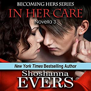 In Her Care (novella 3) | [Shoshanna Evers]