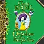 Ottoline and the Purple Fox: Ottoline, Book 4 Hörbuch von Chris Riddell Gesprochen von: Ronni Ancona