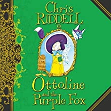 Ottoline and the Purple Fox: Ottoline, Book 4 | Livre audio Auteur(s) : Chris Riddell Narrateur(s) : Ronni Ancona