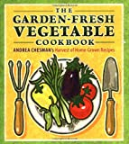 The Garden-Fresh Vegetable Cookbook