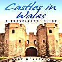 Castles in Wales: A Travellers' Guide Audiobook by Gary McKraken Narrated by Phillip J Mather