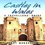 Castles in Wales: A Travellers' Guide | Gary McKraken