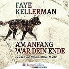 Am Anfang war dein Ende Hörbuch von Faye Kellerman Gesprochen von: Thomas Balou Martin