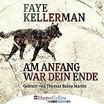 Am Anfang war dein Ende | Faye Kellerman