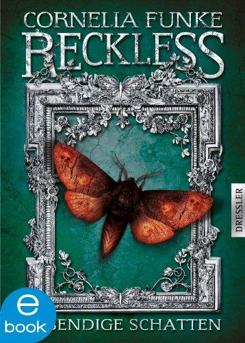 Cornelia Funke - Reckless - Lebendige Schatten (Spiegelwelt)