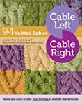 Cable Left, Cable Right: 94 Knitted C...