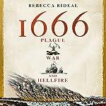 1666: Plague, War and Hellfire   Rebecca Rideal