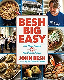 Besh Big Easy: 101 Home Cooked New Orleans Recipes