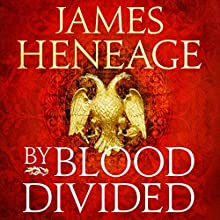 By Blood Divided Audiobook by James Heneage Narrated by Richard Burnip