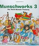 img - for Munschworks 3: The Third Munsch Treasury (Munshworks) book / textbook / text book
